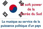 Le soft power de la Corée du Sud : la musique au service de la puissance politique d'un pays