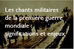Les chants militaires de la première guerre mondiale